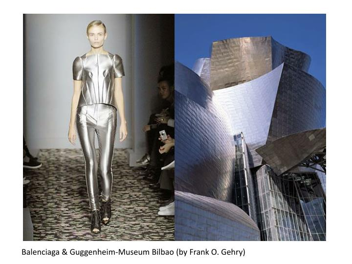 Balenciaga & Guggenheim-Museum Bilbao(by Frank O. Gehry)