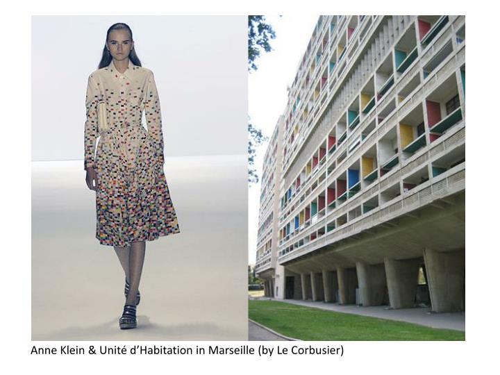 Anne Klein & Unit dHabitation in Marseille(by Le Corbusier)