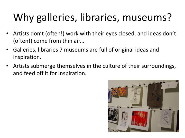 Why galleries, libraries, museums?