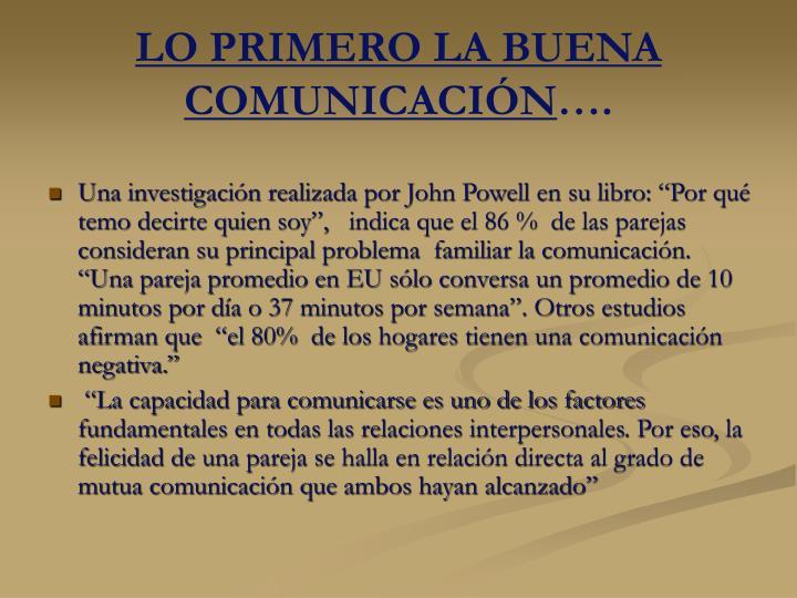 LO PRIMERO LA BUENA COMUNICACIÓN