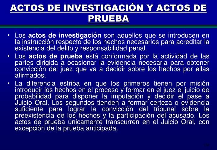 ACTOS DE INVESTIGACIÓN Y ACTOS DE PRUEBA