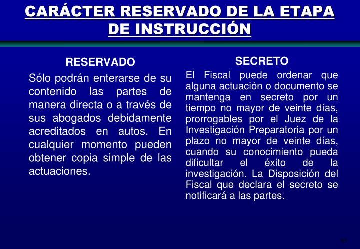 CARÁCTER RESERVADO DE LA ETAPA DE INSTRUCCIÓN