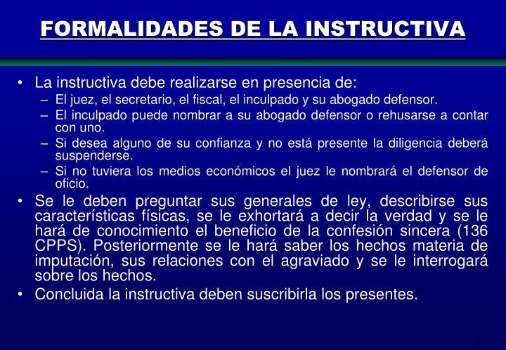 FORMALIDADES DE LA INSTRUCTIVA