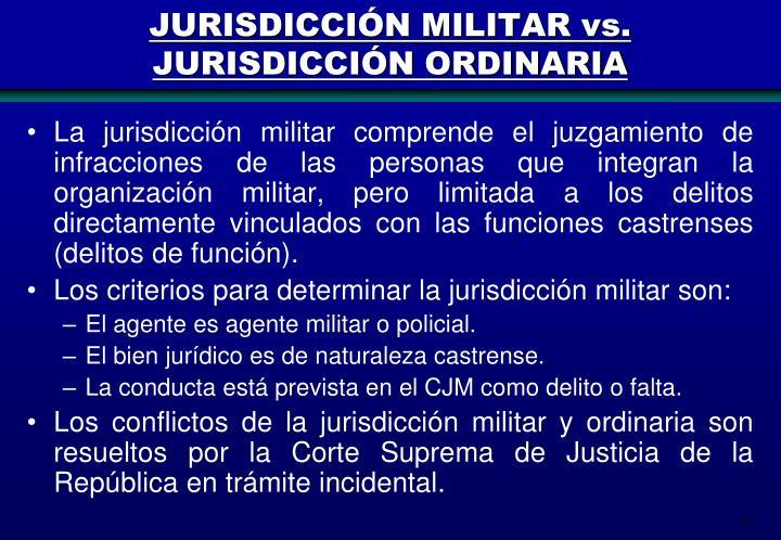 JURISDICCIÓN MILITAR vs. JURISDICCIÓN ORDINARIA