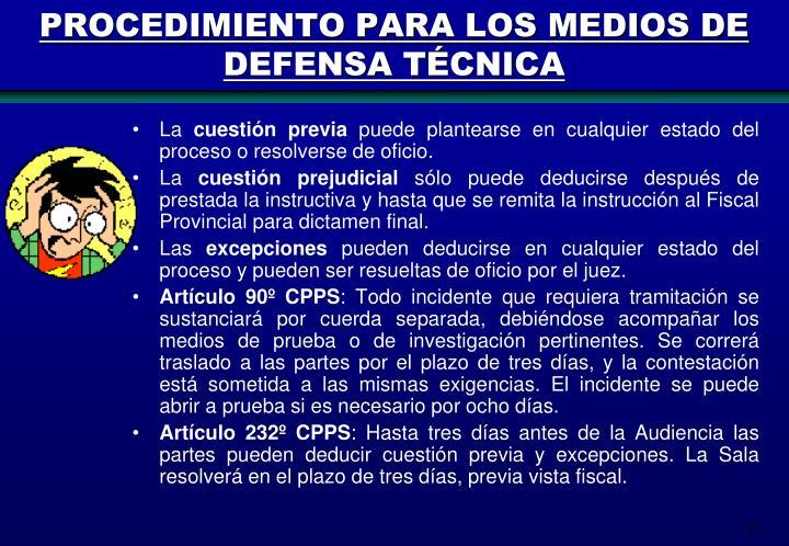 PROCEDIMIENTO PARA LOS MEDIOS DE DEFENSA TÉCNICA