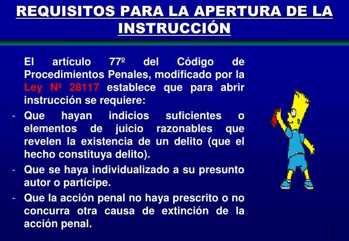 REQUISITOS PARA LA APERTURA DE LA INSTRUCCIÓN