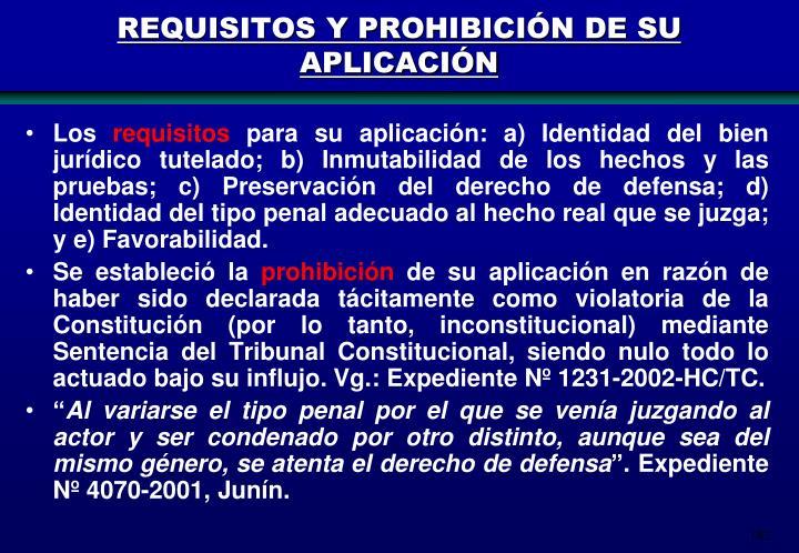 REQUISITOS Y PROHIBICIÓN DE SU APLICACIÓN