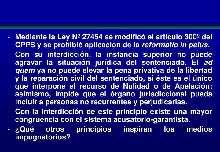 Mediante la Ley Nº 27454 se modificó el artículo 300º del CPPS