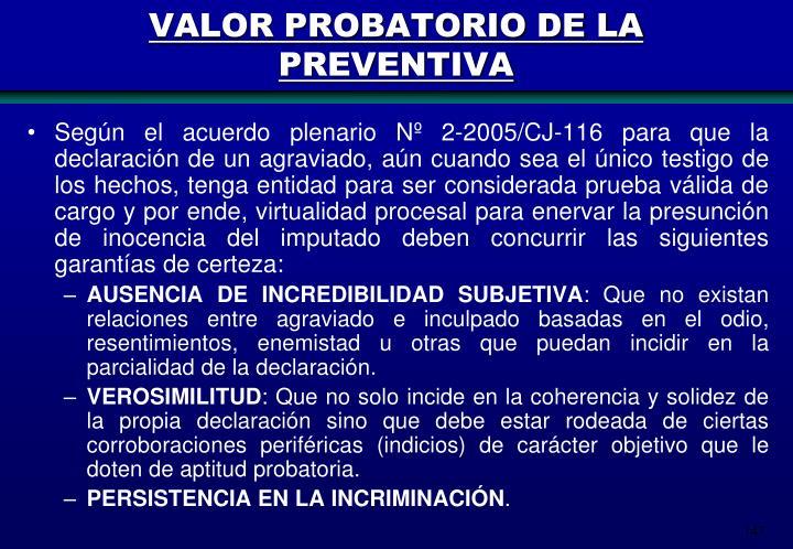 VALOR PROBATORIO DE LA PREVENTIVA