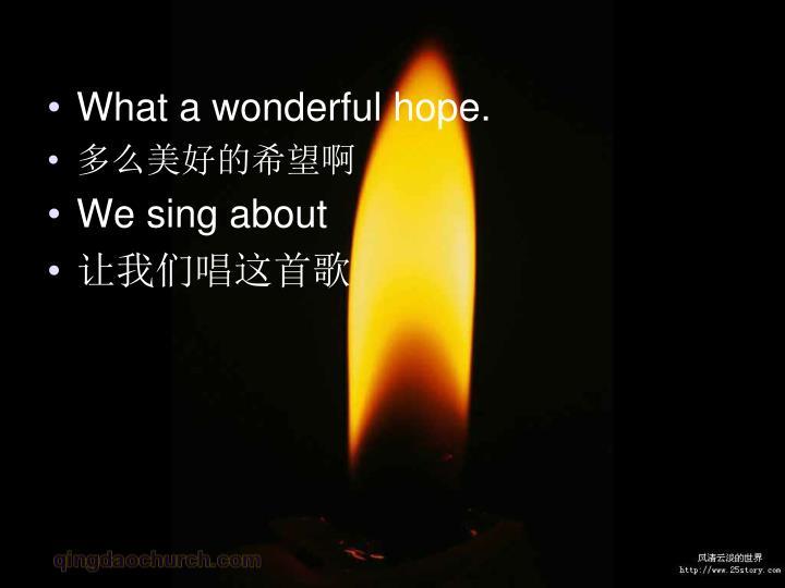 What a wonderful hope.