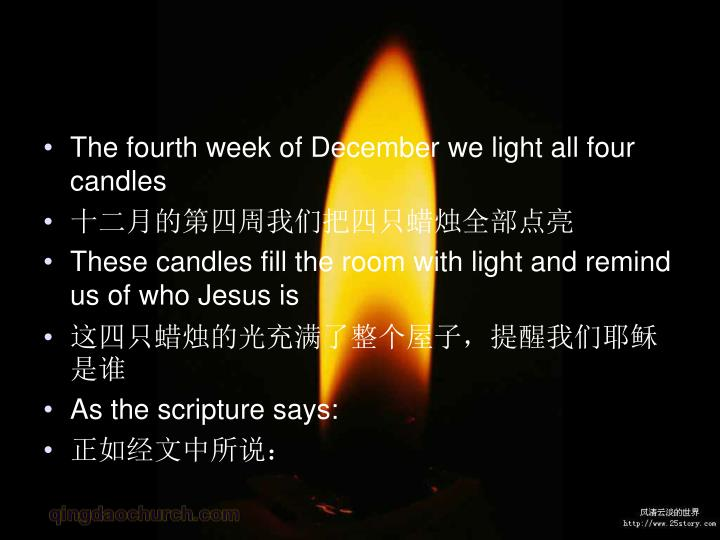 The fourth week of December we light all four candles