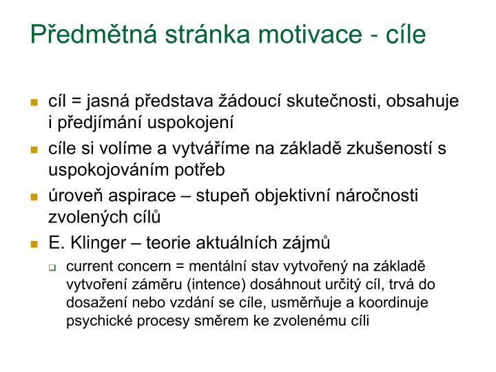 Předmětná stránka motivace - cíle