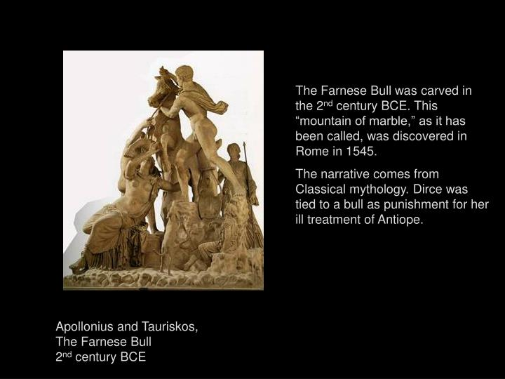 The Farnese Bull was carved in the 2