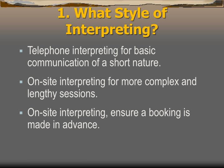 1. What Style of Interpreting?