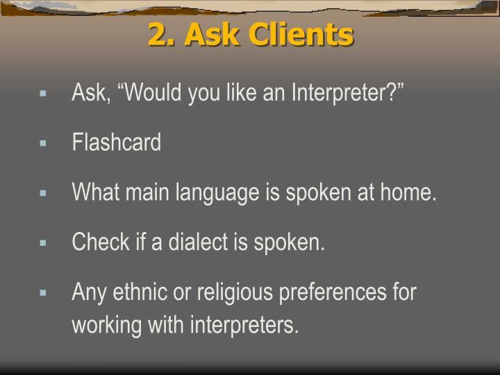 2. Ask Clients