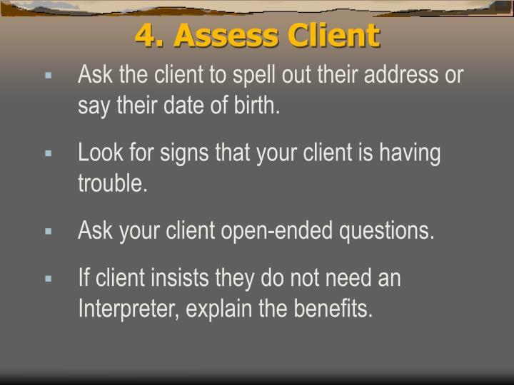 4. Assess Client