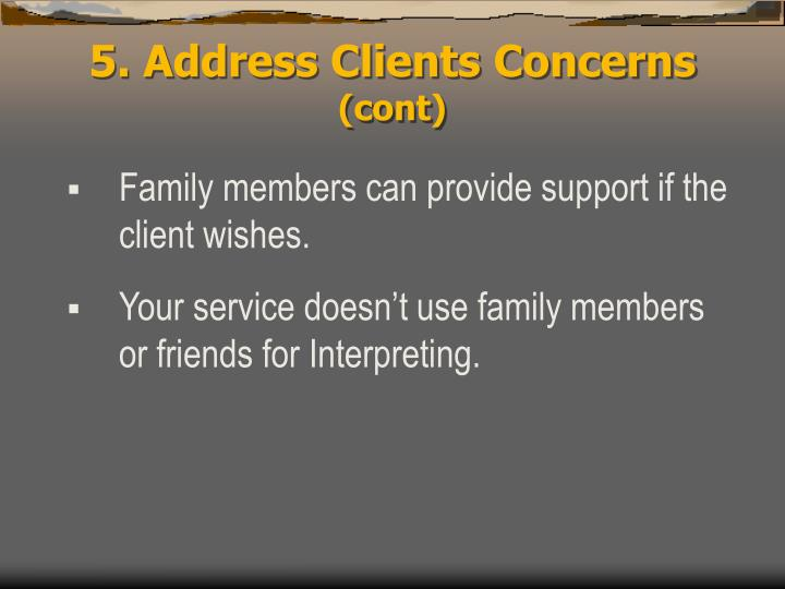 5. Address Clients Concerns