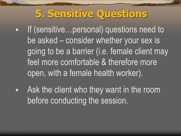 5. Sensitive Questions