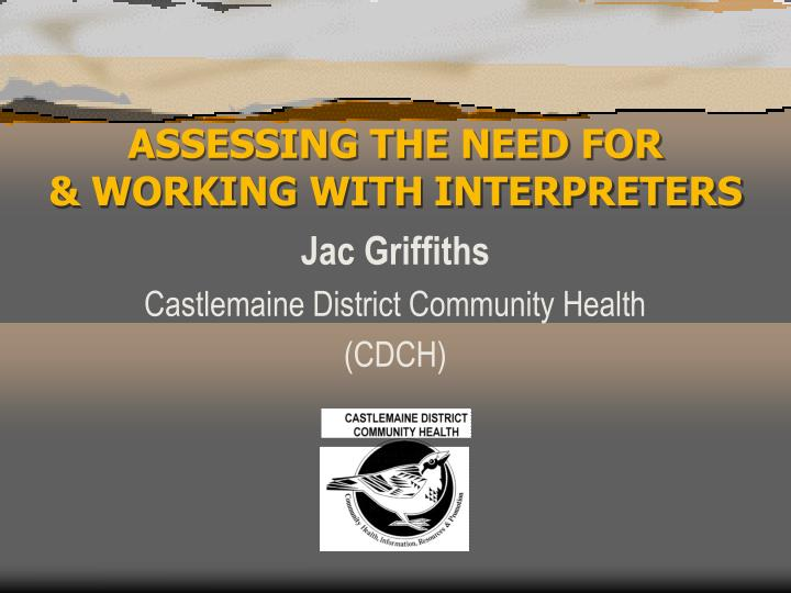 Assessing the need for working with interpreters