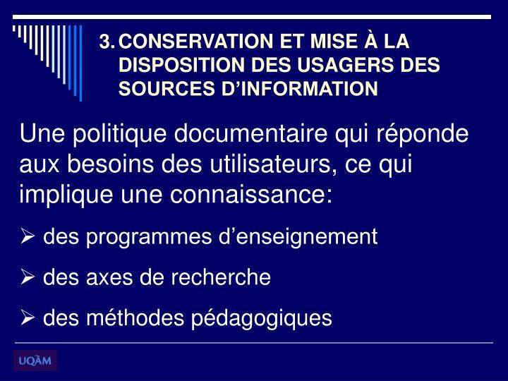 CONSERVATION ET MISE À LA DISPOSITION DES USAGERS DES SOURCES D'INFORMATION