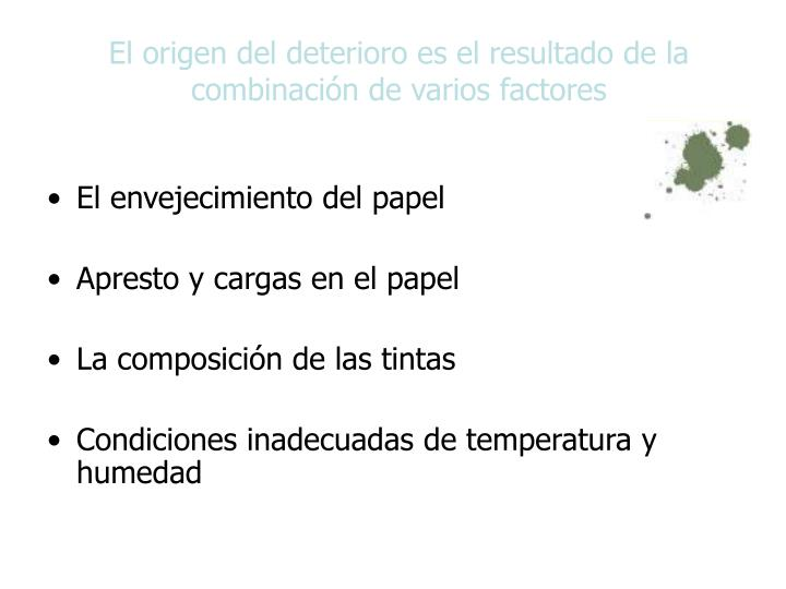 El origen del deterioro es el resultado de la combinación de varios factores