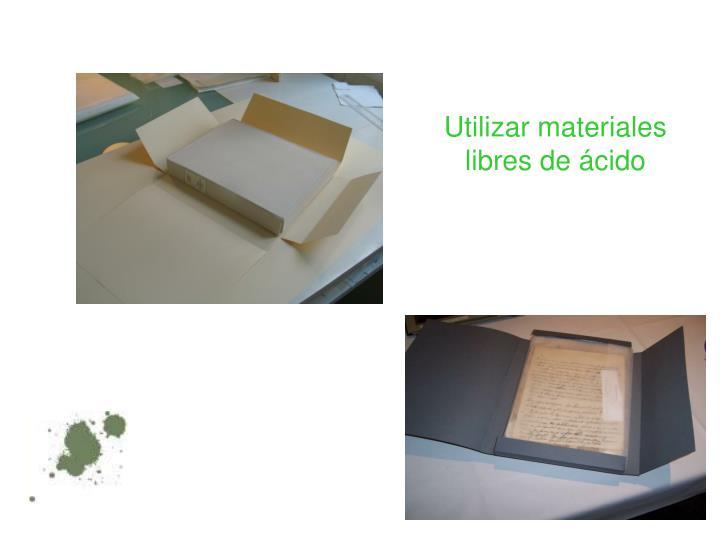 Utilizar materiales libres de ácido