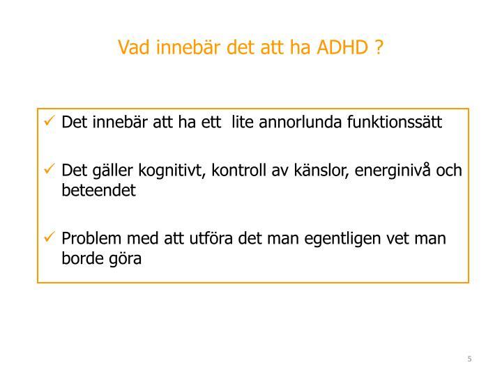 Vad innebär det att ha ADHD ?