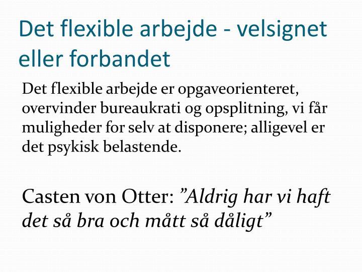 Det flexible arbejde - velsignet eller forbandet