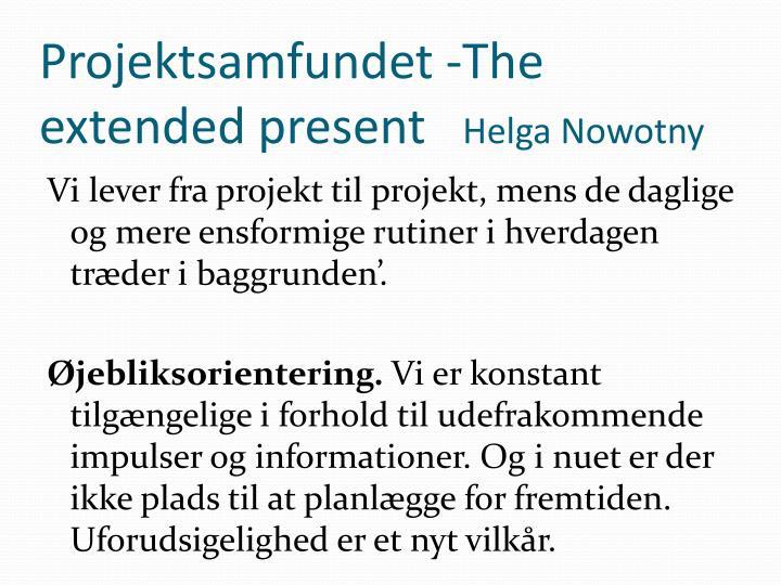 Projektsamfundet -The extended present