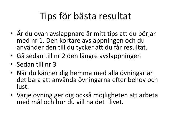 Tips för bästa resultat