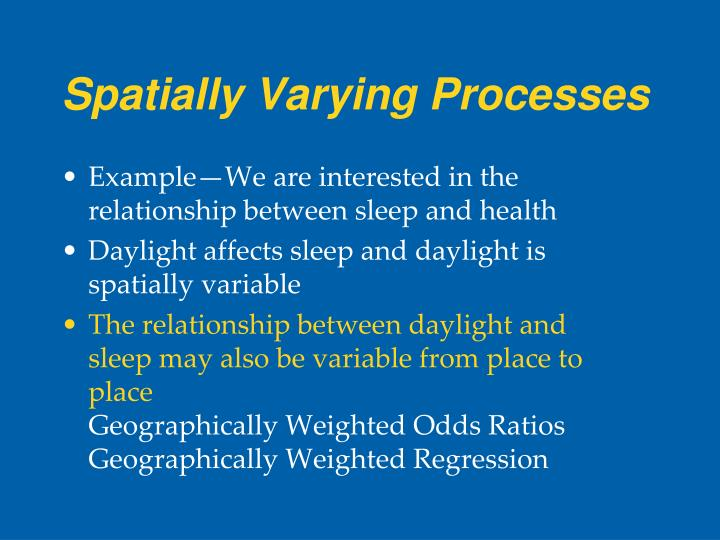 Spatially Varying Processes