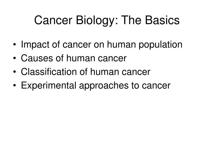 Cancer Biology: The Basics