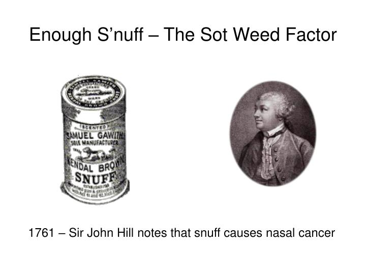 Enough S'nuff – The Sot Weed Factor