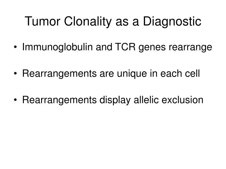 Tumor Clonality as a Diagnostic