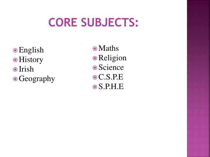 CORE SUBJECTS: