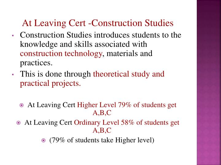 At Leaving Cert -Construction Studies