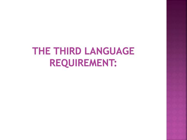The Third Language Requirement: