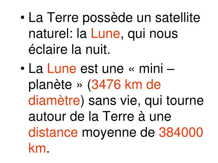 La Terre possède un satellite naturel: la
