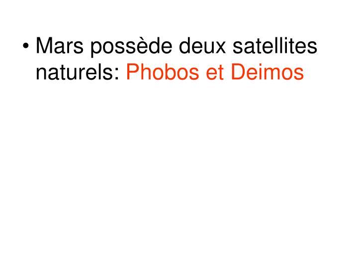 Mars possède deux satellites naturels: