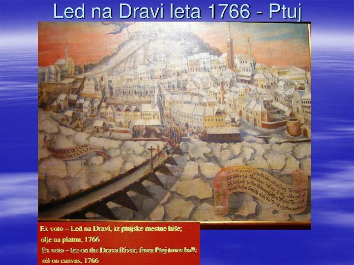 Led na Dravi leta 1766 - Ptuj