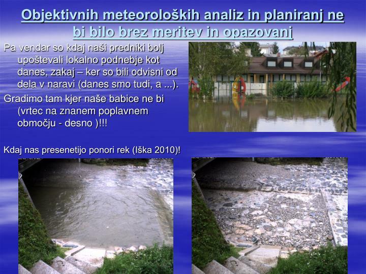 Objektivnih meteoroloških analiz in planiranj ne bi bilo brez meritev in opazovanj