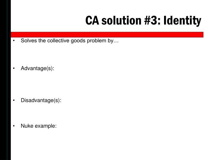 CA solution #3: Identity
