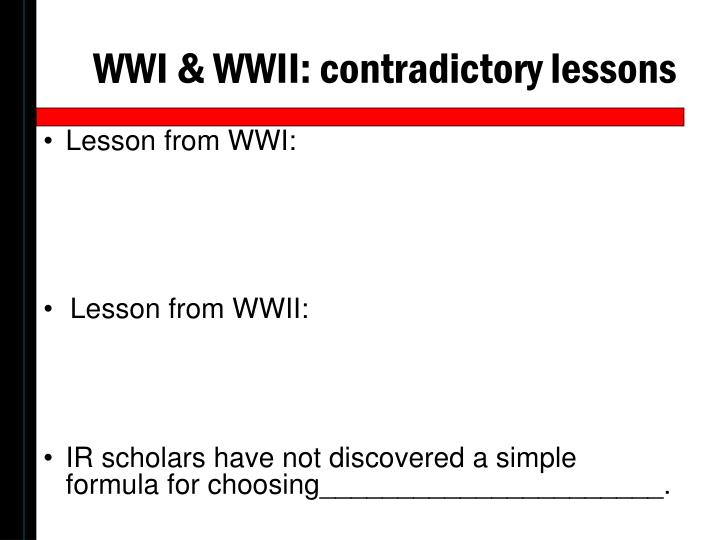 WWI & WWII: contradictory lessons