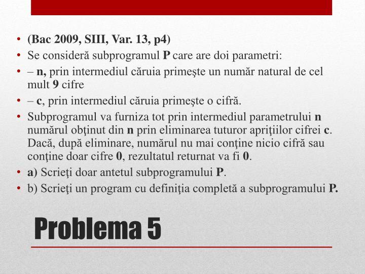 (Bac 2009, SIII, Var. 13, p4)