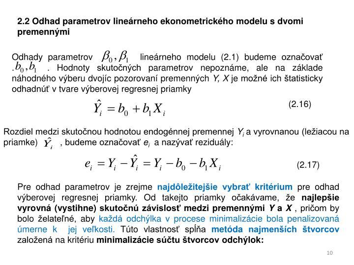 2.2 Odhad parametrov linerneho ekonometrickho modelu sdvomi