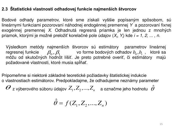2.3  tatistick vlastnosti odhadovej funkcie najmench tvorcov