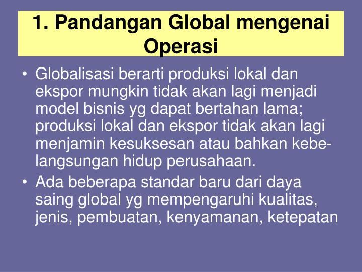 1. Pandangan Global mengenai Operasi