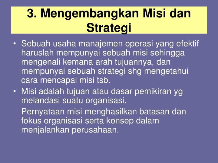 3. Mengembangkan Misi dan Strategi