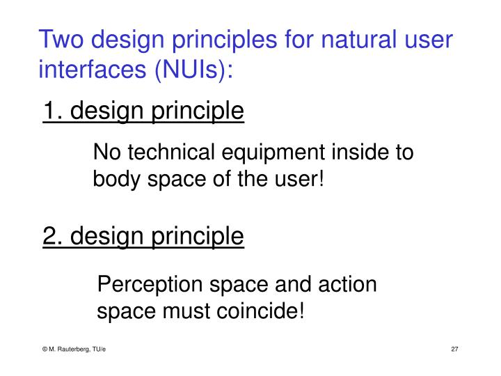 Two design principles for natural user interfaces (NUIs):