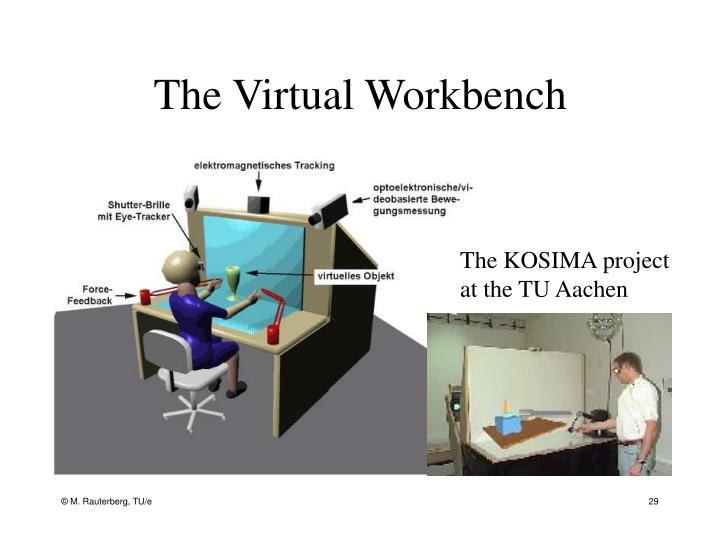 The Virtual Workbench